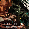 FAITHLESS - NOT GOING HOME (ORIGINAL RADIO EDIT)