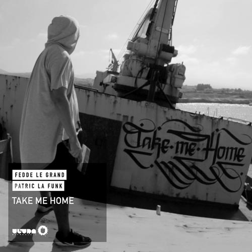 FEDDE LE GRAND and PATRIC LA FUNK - TAKE ME HOME (RADIO EDIT)