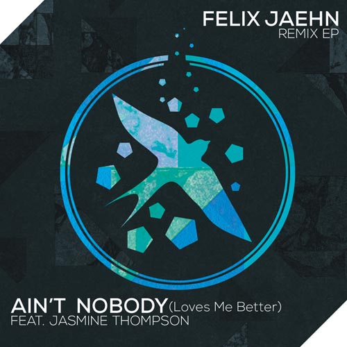 FELIX JAEHN f/ JASMINE THOMPSON - AIN`T NOBODY (LOVES ME BETTER)