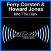 FERRY CORSTEN/HOWARD JONES - INTO THE DARK (RADIO EDIT)
