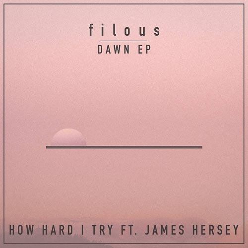 FILOUS - HOW HARD I TRY (RADIO EDIT)
