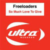 FREELOADERS/THE REAL THING - SO MUCH LOVE TO GIVE