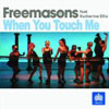 FREEMASONS/KATHERINE ELLIS - WHEN YOU TOUCH ME (RADIO EDIT)