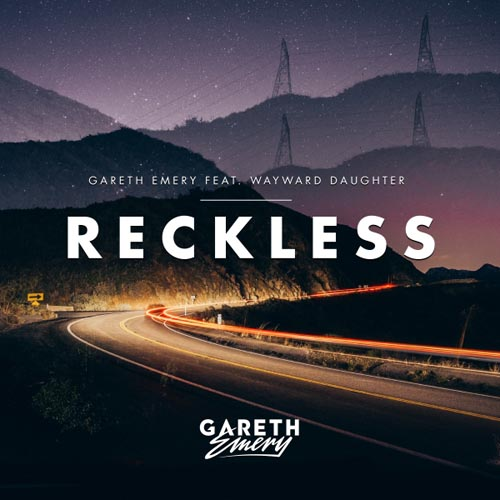 GARETH EMERY f/ WAYWARD DAUGHTER - RECKLESS (RADIO EDIT)