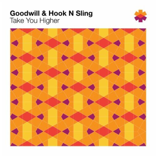 GOODWILL and HOOK N SLING - TAKE YOU HIGHER (RADIO EDIT)