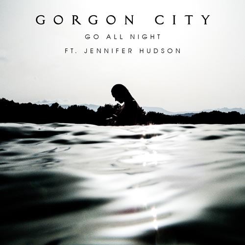 GORGON CITY f/ JENNIFER HUDSON - GO ALL NIGHT