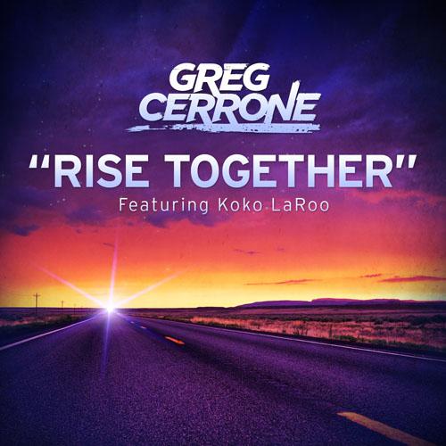 GREG CERRONE f/ KOKO LAROO - RISE TOGETHER (RADIO EDIT)
