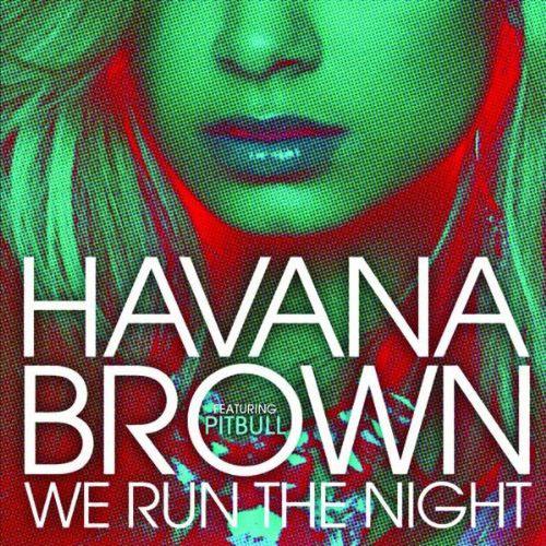 HAVANA BROWN - WE RUN THE NIGHT (RADIO EDIT)