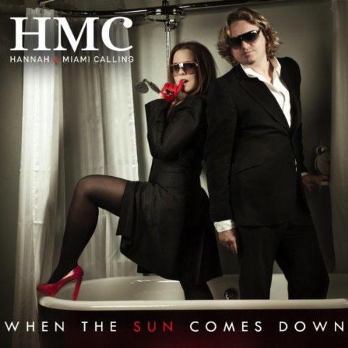 HMC (HANNAH AND MIAMI CALLING) - WHEN THE SUN COMES DOWN (RADIO EDIT)