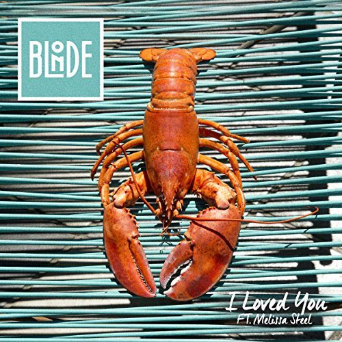 I LOVED YOU (ORIGINAL MIX RADIO) - BLONDE f/ MELISSA STEEL