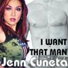 JENN CUNETA - I WANT THAT MAN (MIKE BORDES RADIO EDIT)