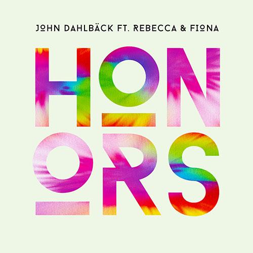 JOHN DAHLBACK f/ REBECCA AND FIONA - HONORS (RADIO EDIT)