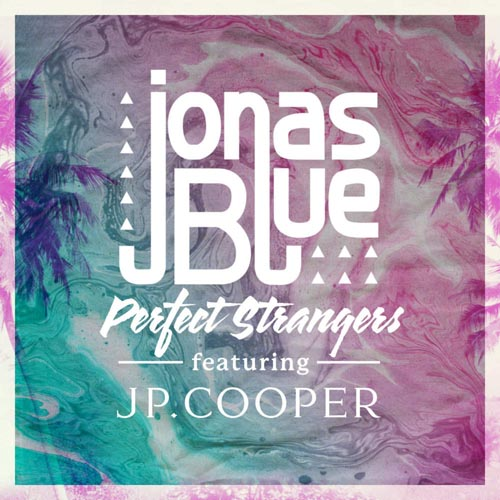 JONAS BLUE f/ JP COOPER - PERFECT STRANGERS