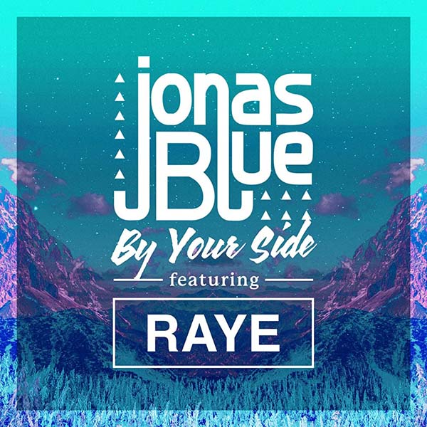 JONAS BLUE f/ RAYE - BY YOUR SIDE