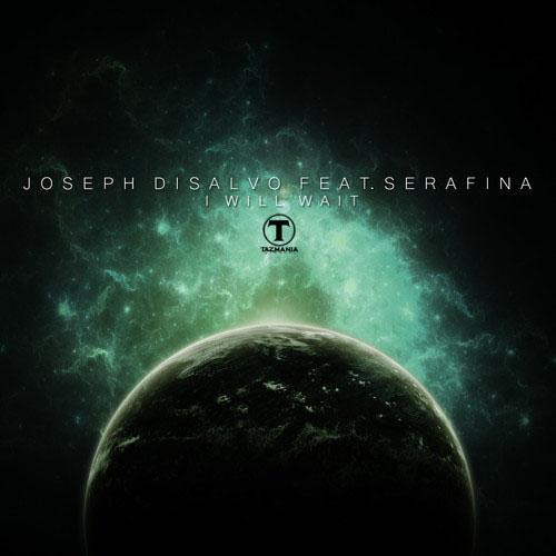 JOSEPH DISALVO f/ SERAFINA - I WILL WAIT (RADIO EDIT)