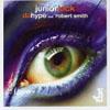 JUNIOR JACK - DA HYPE (VOCAL SINGLE VERSION ORIGINAL MIX) (FEAT. ROBERT SMITH)