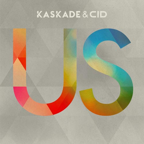 KASKADE and CID - US (LP VERSION)