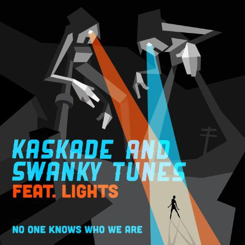 KASKADE and SWANKY TUNES f/ LIGHTS - NO ONE KNOWS WHO WE ARE (RADIO EDIT)
