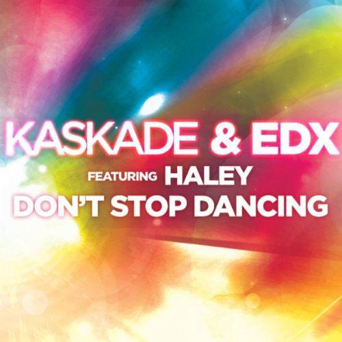 KASKADE f/ HALEY - DON`T STOP DANCING (RADIO EDIT)