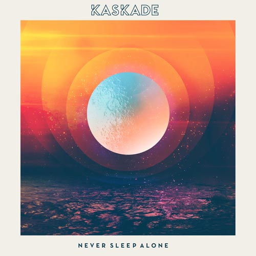 KASKADE - NEVER SLEEP ALONE (RADIO EDIT)