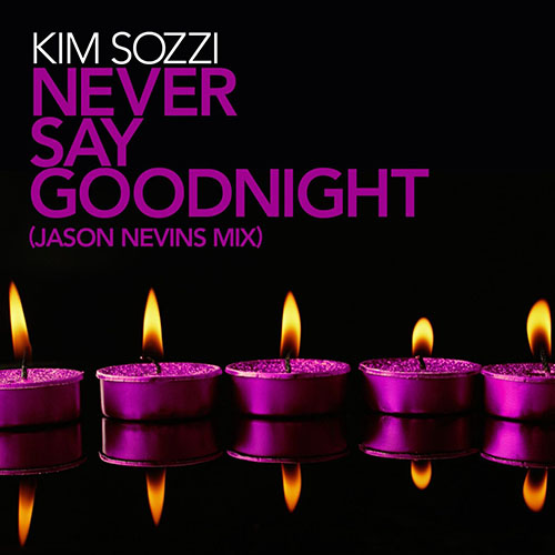 KIM SOZZI - NEVER SAY GOODNIGHT (RADIO EDIT)