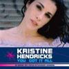 KRISTINE HENDRICKS - YOU'VE GOT IT ALL (VALENTIN RADIO MIX)