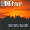 LANGE/SKYE - DRIFTING AWAY (RADIO MIX)