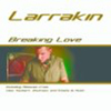 LARRAKIN - BREAKING LOVE (ORIGINAL RADIO MIX)