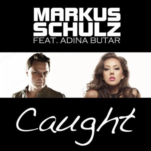 MARKUS SCHULZ f/ ADINA BUTAR - CAUGHT (RADIO EDIT)