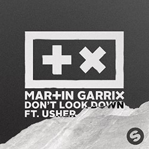 MARTIN GARRIX f/ USHER - DON`T LOOK DOWN