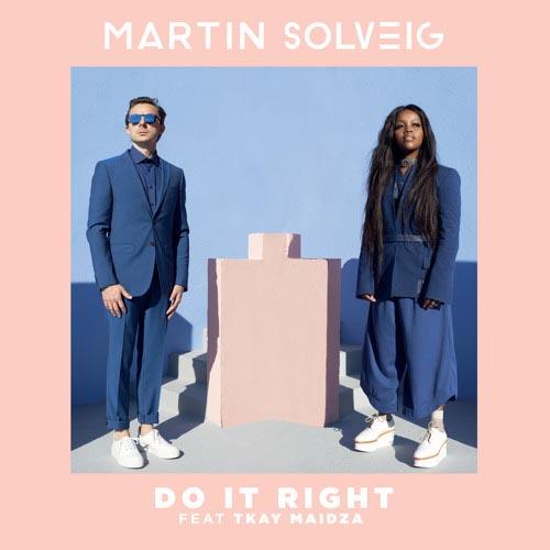MARTIN SOLVEIG f/ TKAY MAIDZA - DO IT RIGHT