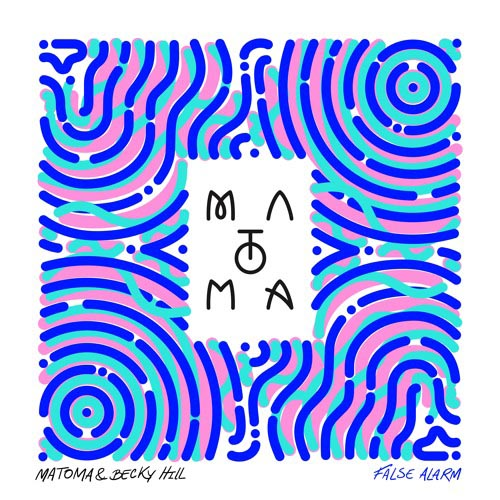 MATOMA and BECKY HILL - FALSE ALARM
