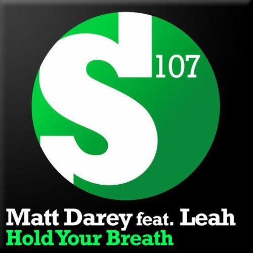 MATT DAREY f/ LEAH - HOLD YOUR BREATH (DAVID FORBES AIRPLAY MIX)