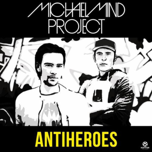 MICHAEL MIND PROJECT - ANTIHEROES (RADIO EDIT)