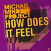 MICHAEL MIND PROJECT - HOW DOES IT FEEL? (RADIO EDIT)