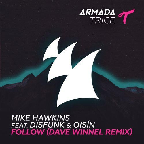 MIKE HAWKINS f/ DISFUNK and OISIN - FOLLOW (RADIO EDIT)