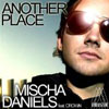 MISCHA DANIELS/CROWN - ANOTHER PLACE (RADIO EDIT)