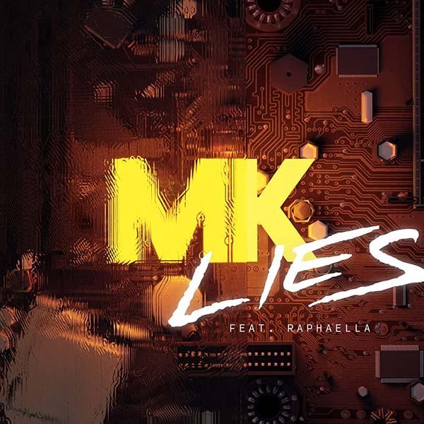 MK F/ RAPHAELLA - LIES