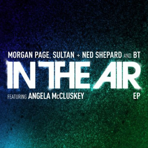 MORGAN PAGE and SULTAN AND NED SHEPARD and BT - IN THE AIR (EXTENDED EDIT)