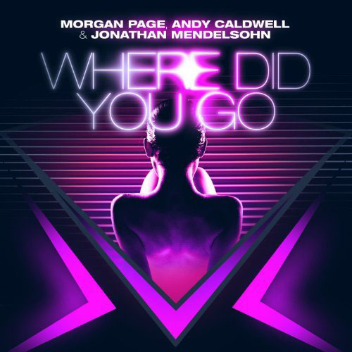 MORGAN PAGE f/ ANDY CALDWELL and JONATHAN MENDELSOHN - WHERE DID YOU GO (ALBUM EDIT)