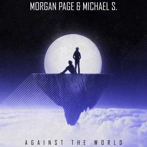 MORGAN PAGE f/ MICHAEL S - AGAINST THE WORLD (RADIO EDIT)