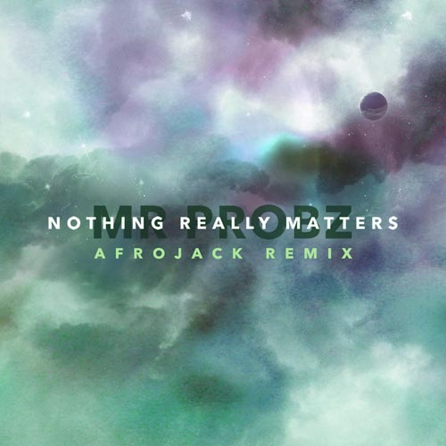 MR PROBZ - NOTHING REALLY MATTERS (AFROJACK REMIX RADIO EDIT)