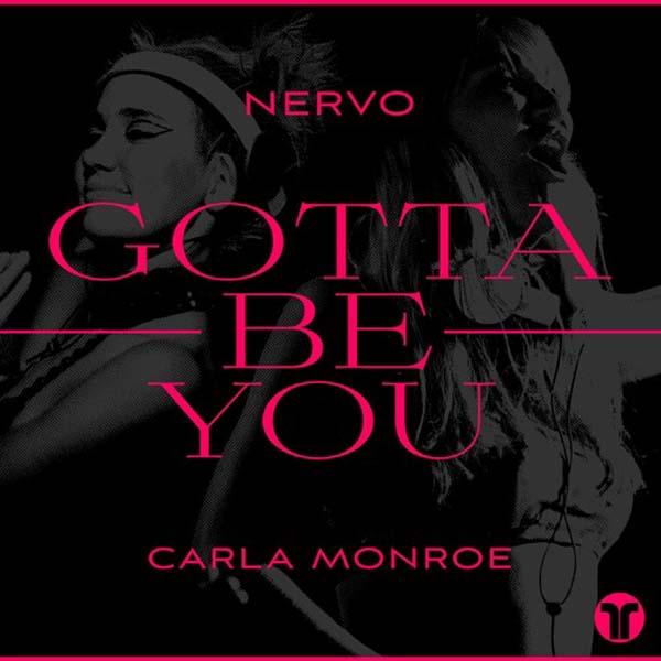 NERVO F/ CARLA MONROE - GOTTA BE YOU