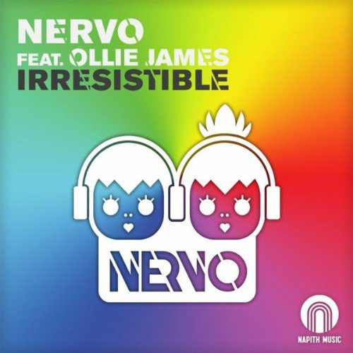 NERVO f/ OLLIE JAMES - IRRESISTIBLE (RADIO MIX)
