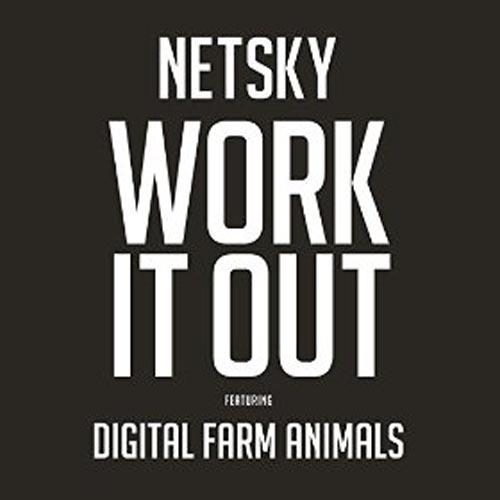 NETSKY f/ DIGITAL FARM ANIMALS - WORK IT OUT