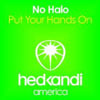 NO HALO - PUT YOUR HANDS ON (RADIO EDIT)