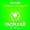 NO HALO - PUT YOUR HANDS ON (RADIO EDIT)