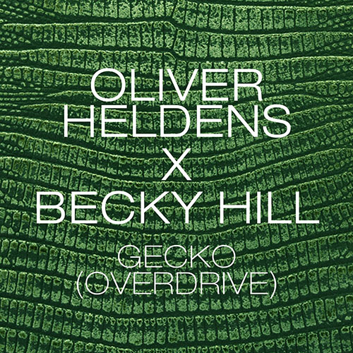 OLIVER HELDENS and BECKY HILL - GECKO (OVERDRIVE)