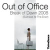 OUT OF OFFICE - BREAK OF DAWN 2008 (RADIO EDIT)