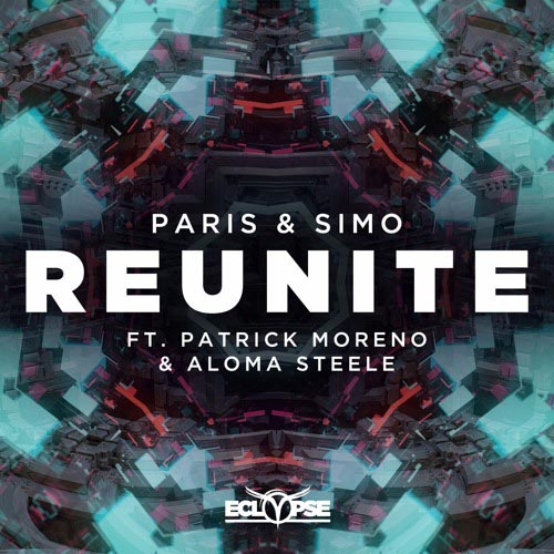 PARIS and SIMO f/ PATRICK MORENO and ALOMA STEELE - REUNITE